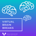Virtual Brain Breaks