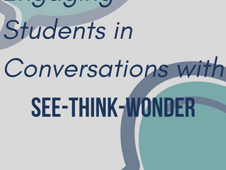 Engaging Students in Conversations with See-Think-Wonder
