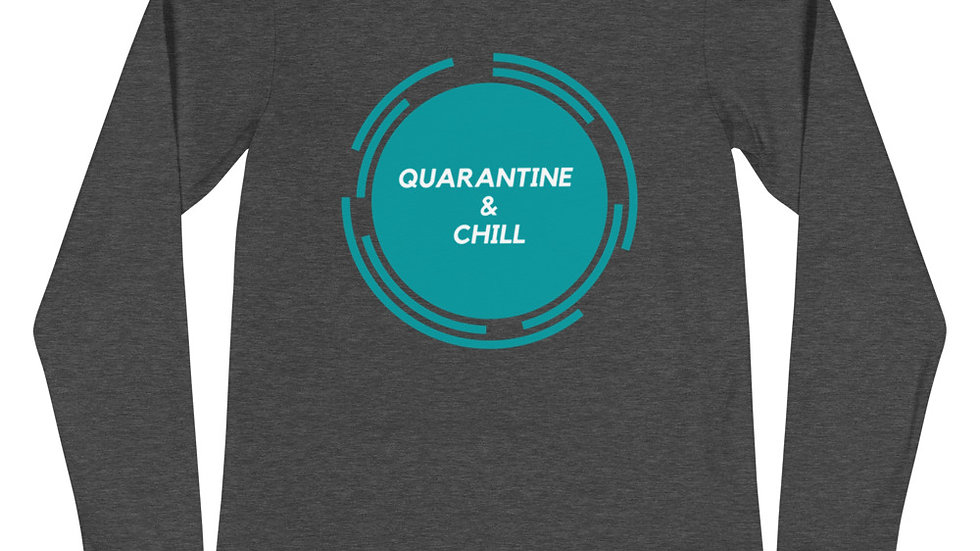 Unisex Quarantine and Chill Long Sleeve Tee