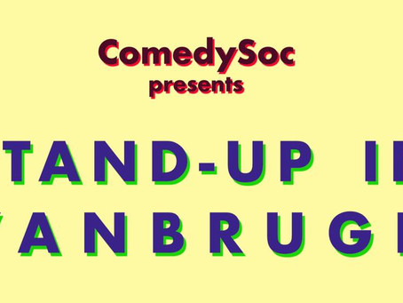 Comedy Soc: Stand Up in Vanbrugh!