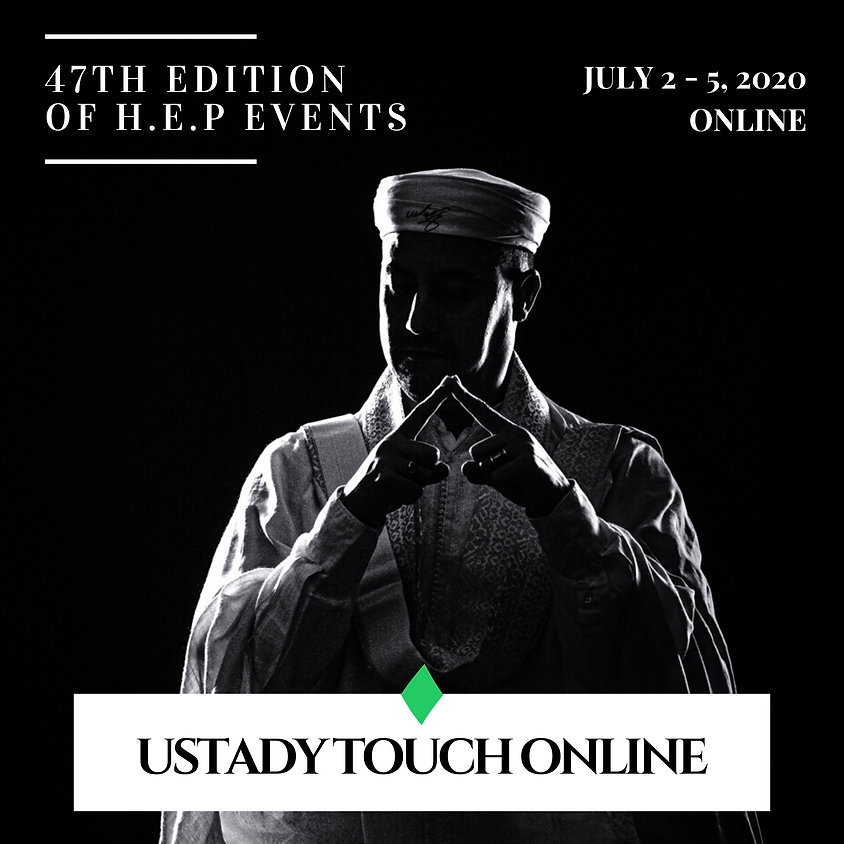 Ustady Touch Online - July 2020 | The Rythm & Realizational Power | 47th Edition of H.E.P Events