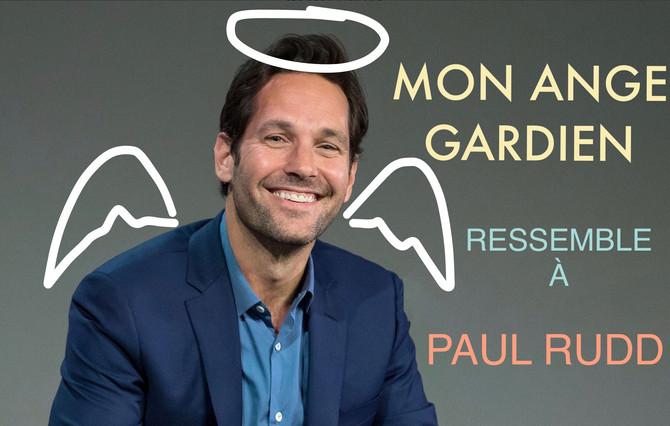 Mon Ange Gardien ressemble à Paul Rudd
