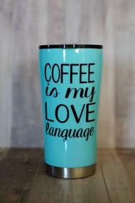 Coffee is my Love Language Tumbler