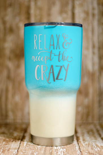 Relax, Accept the Crazy Tumbler