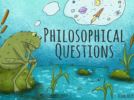 Philosophical musings.