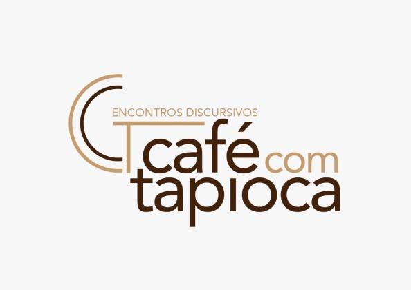 """Encontros Discursivos """"Café com Tapioca""""!"""