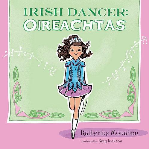 Irish Dancer: Oireachtas