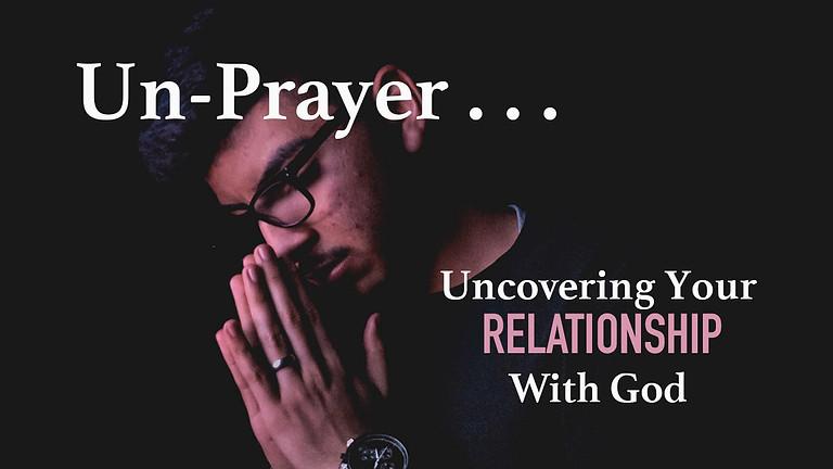 Un-Prayer Pt2 - New Message Series