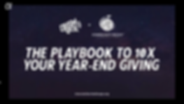 The Playbook to 10X Your Year-End Giving