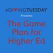 The Game Plan For Higher Ed. Jamie McDon