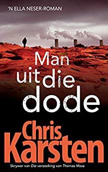 Man uit die dode: 'n Ella Neser-roman (Afrikaans Edition)