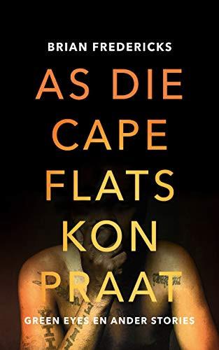 As die Cape Flats kon praat: Green Eyes en ander stories (Afrikaans Edition)