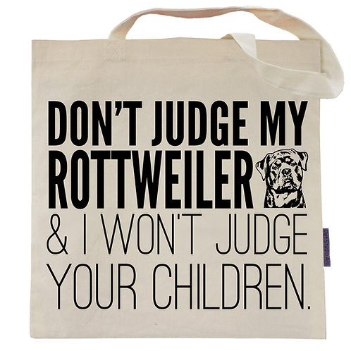 Don't Judge My Rottweiler Tote Bag