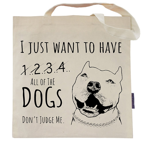 I Just Want All the Dogs Tote Bag