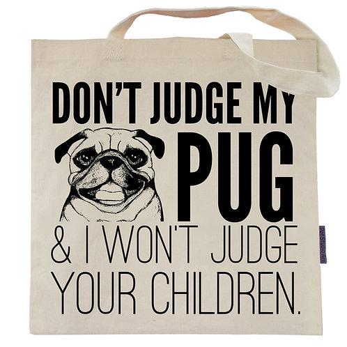 Don't Judge My Pug Tote Bag