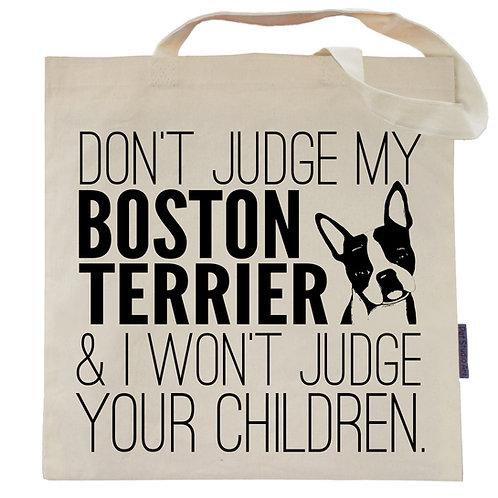 Don't Judge My Boston Terrier Tote Bag