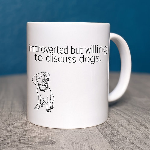 Introverted but Willing to Discuss Dogs Coffee Mug