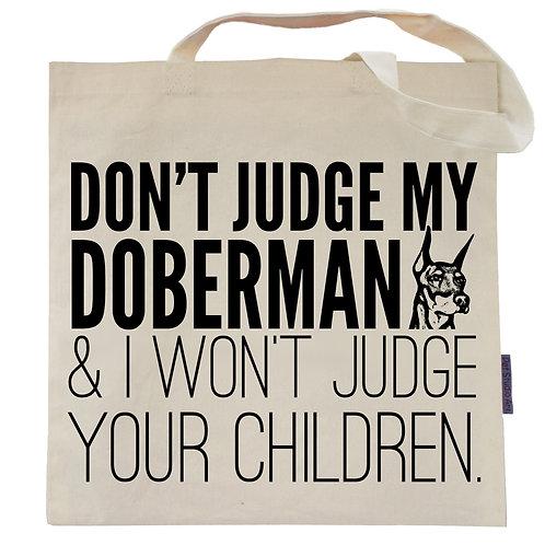 Don't Judge My Doberman Tote Bag
