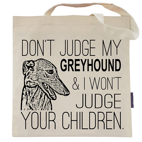 Don't Judge My Greyhound Tote Bag