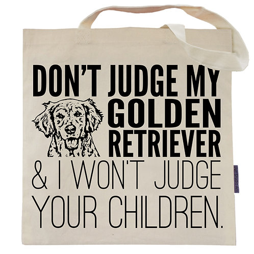 Don't Judge My Golden Retriever Tote Bag