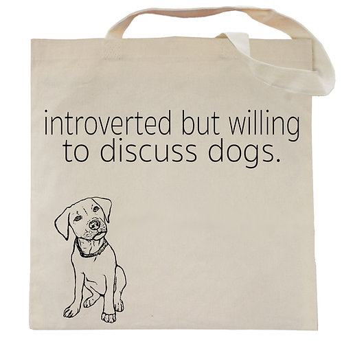 Introverted but Willing to Discuss Dogs Tote Bag