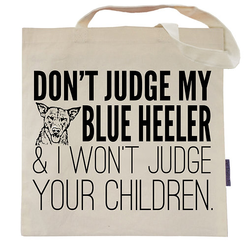 Don't Judge My Blue Heeler Tote Bag
