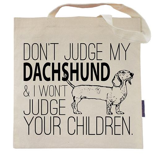 Don't Judge My Dachshund Tote Bag