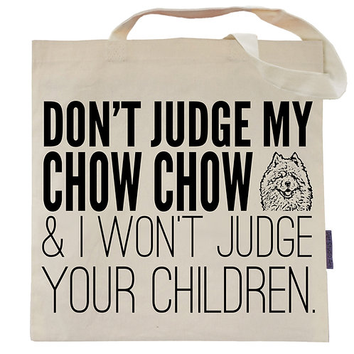 Don't Judge My Chow Chow Tote Bag
