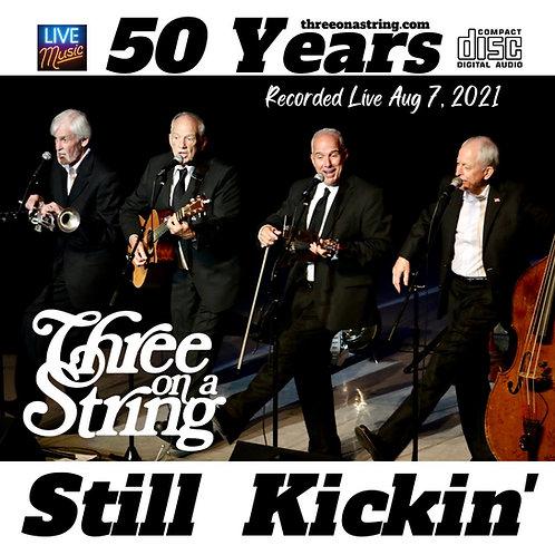 NOW SHIPPING!! Still Kickin' 50 Year Live CD Soundtrack!