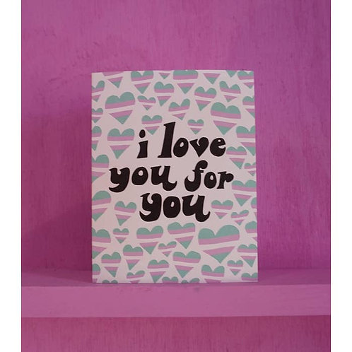 I Love You for You Card