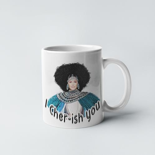 I Cher-ish You Coffee Mug