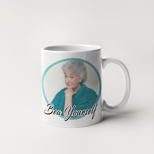 Bea Yourself - Golden Girls Mug With Bea Arthur