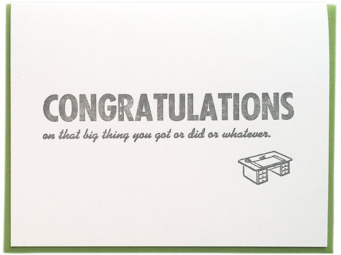 Congratulations on That Big Thing You Got or Did Card