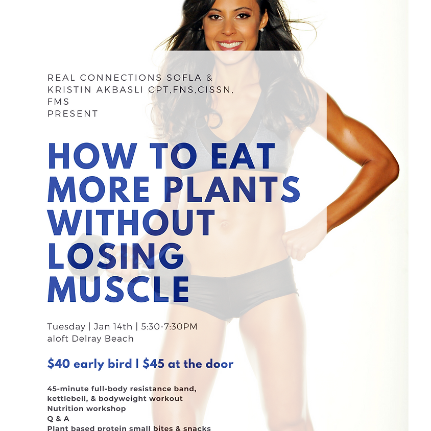 How to Eat More Plants Without Losing Muscle by Kristin Akbasli