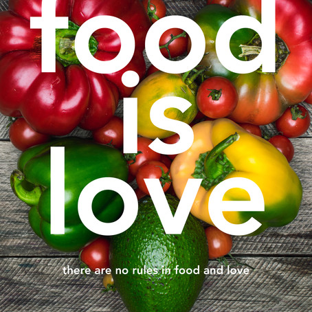Food is Love: there are no rules in food and love by Angelique