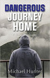 Dangerous Journey Home, Book Review