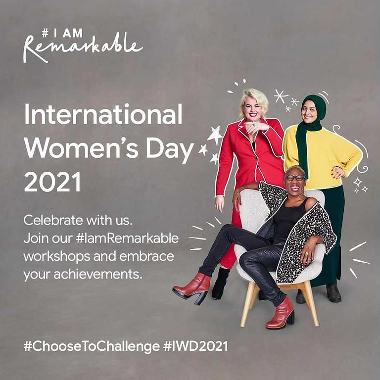 'I am Remarkable' Workshop - International Women's Day 2021