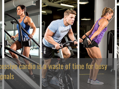 Why cardio is a waste of time for busy professionals... like YOU!