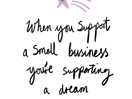 When You Support Small Business, You're Supporting a Dream!