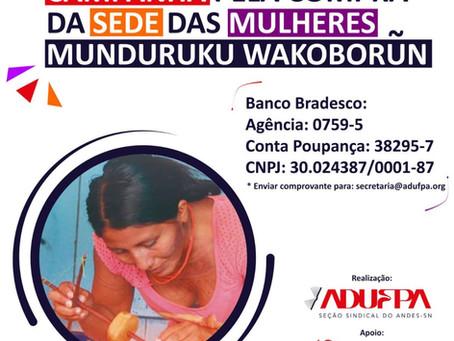 Seção Sindical lança campanha para compra de nova sede das mulheres Munduruku (PA)