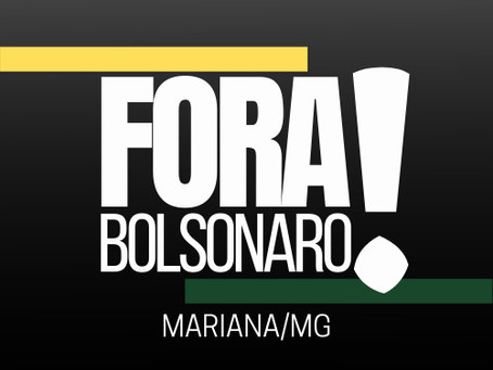 Mariana: 7 de setembro – Fora Bolsonaro