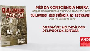 Mês da Consciência Negra: Nova edição do livro Quilombo: Resistência ao Escravismo, de Clóvis Moura