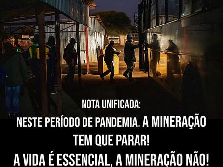 NESTE PERÍODO DE PANDEMIA, A MINERAÇÃO TEM QUE PARAR! A VIDA É ESSENCIAL, A MINERAÇÃO NÃO!