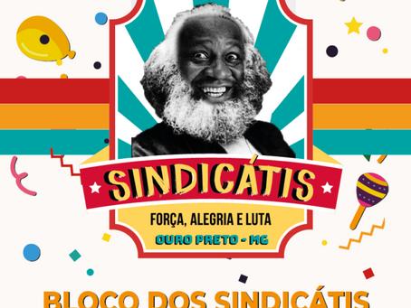 Carnaval Ouro Preto:  Participe do Bloco Sindicátis!