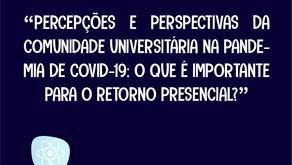 Participe da pesquisa Percepções e perspectivas da comunidade universitária na pandemia de Covid-19