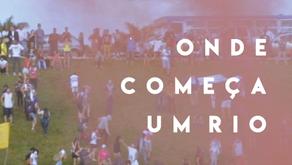 """Convite: Comentários e debate sobre o documentário """"Onde começa um Rio"""""""