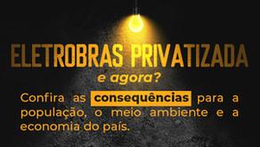 Eletrobras: Governo privatiza a maior empresa de energia elétrica da América Latina