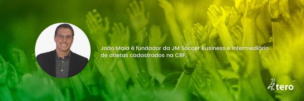 João Maia empresário de futebol