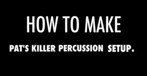 How To Make Pat's Killer Percussion Setup