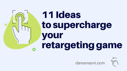 11 Ideas to supercharge your retargeting game